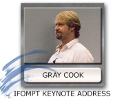 Gray Cook IFOMPT Keynote