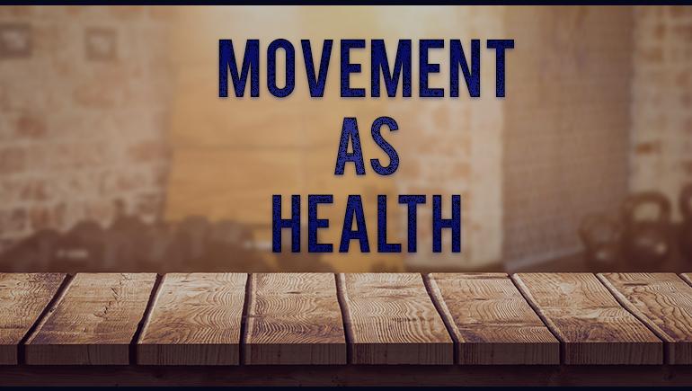 Movement as health