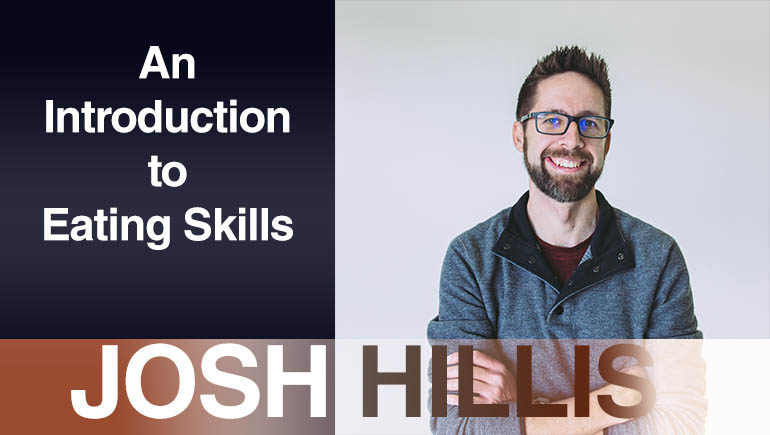 Josh Hillis eating skills